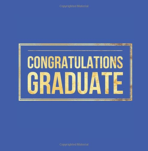 """Congratulations Graduate: Blue Large Square Message Book, Keepsake, Scrapbook, Memory Year Book   High School, College, University Gifts For Friends, ...   8.5""""x8.5"""" (Graduation Gifts) (Volume 20)"""