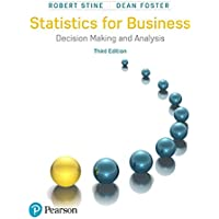 Statistics for Business: Decision Making and Analysis (3rd Edition)