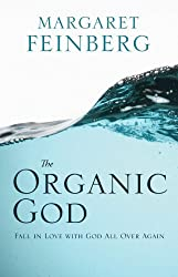 The Organic God by Margaret Feinberg