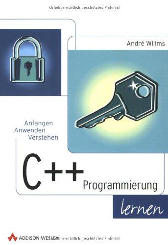 C++-Programmierung lernen . Anfangen, anwenden, verstehen
