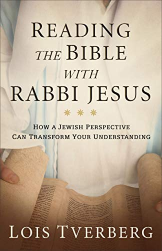 Pdf Bibles Reading the Bible with Rabbi Jesus: How a Jewish Perspective Can Transform Your Understanding