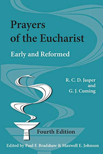 Prayers of the Eucharist: Early and Reformed (Alcuin Club Collections)