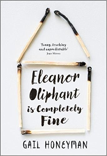 [By Gail Honeyman] Eleanor Oliphant is Completely Fine: The hottest new release of 2017 (Hardcover)2017by Gail Honeyman (Author) [1867]