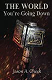 Download You're Going Down (The World Book 3) in PDF ePUB Free Online