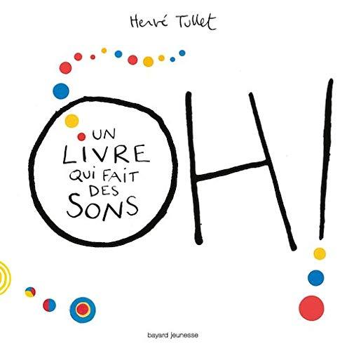 Oh! Un Livre Qui Fait Des Sons  Oh! A Book That Makes Sounds  Original French French Edition