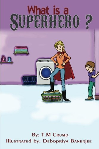 What is a Superhero?: Bedtime Stories for Kids, Childrens Books Ages 3-8, Kids (Family Book) (Volume 1)