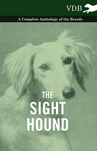 The Sight Hound - A Complete Anthology of the Breeds ()