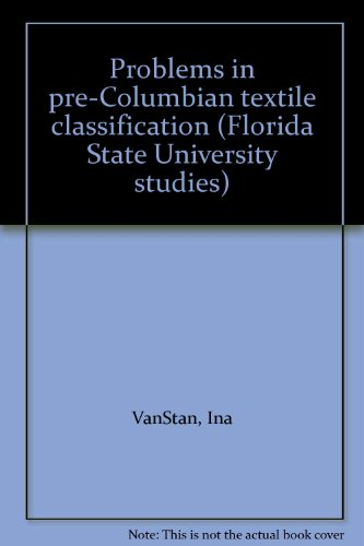 - Problems in pre-Columbian textile classification (Florida State University studies)