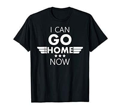 I Can Go Home Now Workout T-Shirt