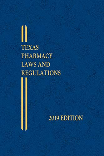 Texas Pharmacy Laws and Regulations (Texas And Federal Pharmacy And Drug Law)