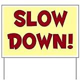 CafePress - Slow Down! Yard Sign - Yard Sign, Vinyl Lawn Sign, Political Election Sign