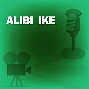 Alibi Ike (Dramatized) Radio/TV Program