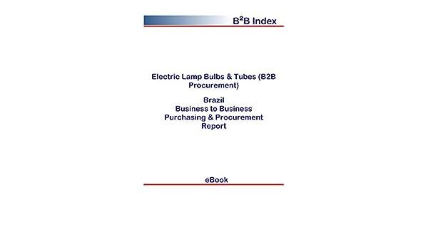 Electric Lamp Bulbs & Tubes (B2B Procurement) in Brazil: B2B ...