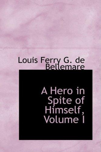 A Hero in Spite of Himself, Volume I