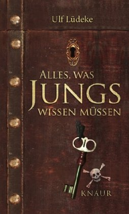 Alles, was Jungs wissen müssen Gebundenes Buch – 5. Mai 2009 Ulf Lüdeke was Jungs wissen müssen Knaur HC 3426654652