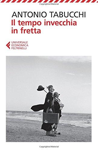 Il tempo invecchia in fretta Copertina flessibile – 25 mar 2013 Antonio Tabucchi Feltrinelli 880788187X LETTERATURA ITALIANA: TESTI