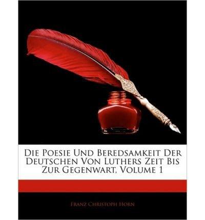 Die Poesie Und Beredsamkeit Der Deutschen Von Luthers Zeit Bis Zur Gegenwart, Erster Band (Paperback)(German) - Common pdf epub