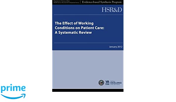 The Effect of Working Conditions on Patient Care: A ...