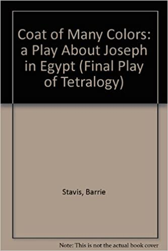 coat of many colors a play about joseph in egypt final play of tetralogy barrie stavis amazoncom books - Coat Of Many Colors Book