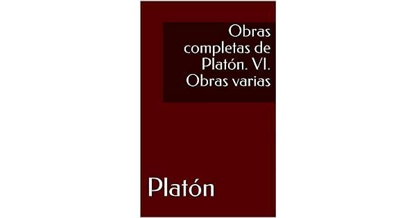 Obras completas de Platón. VI. Obras varias eBook: Platón, Patricio de Azcárate: Amazon.com.mx: Tienda Kindle
