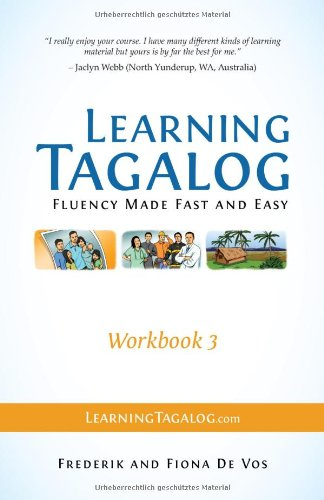 Download Learning Tagalog - Fluency Made Fast and Easy - Workbook 3 (Part of a 7-Book Set) PDF