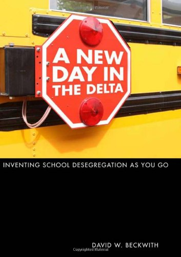 A New Day in the Delta: Inventing School Desegregation As You Go pdf