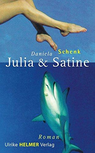 Julia und Satine: Roman