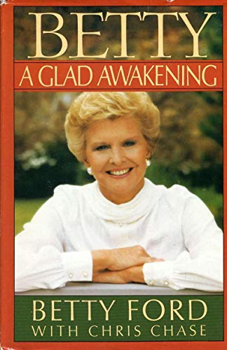 BETTY FORD Hand Signed A Glad Awakening Book Autograph - PSA/DNA Certified