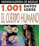 1001 Datos Sovre el Cuerpo Humano (Spanish Edition)