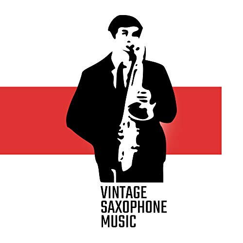 Vintage Saxophone Music - 15 Saxophone Solos in a Musical Retro Atmosphere