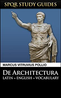 Vitruvius: The 10 Books on Architecture in Latin + English (SPQR Study Guides Book 18) by [Pollio, Marcus Vitruvius]