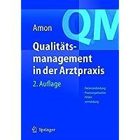 Qualitätsmanagement in der Arztpraxis: Patientenbindung, Praxisorganisation, Fehlervermeidung
