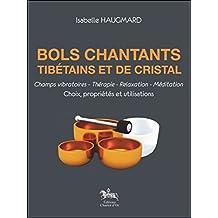 BOLS CHANTANTS, TIBÉTAINS ET DE CRISTAL