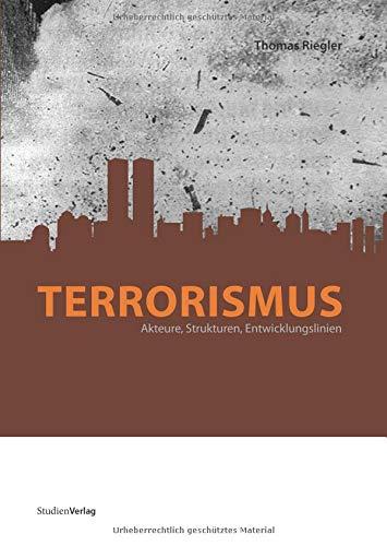 Terrorismus. Akteure, Strukturen, Entwicklungslinien