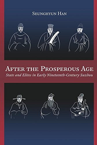 After The Prosperous Age: State And Elites In Early Nineteenth-Century Suzhou (Harvard-Yenching Institute Monograph Series)