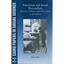 Palestinian and Israeli Nationalism, Indentity Politics and Education in Jerusalem: Cairo Papers, Vol. 25, No. 4