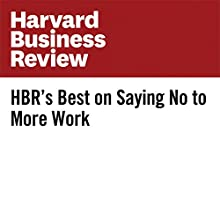 HBR's Best on Saying No to More Work Other by Amy Gallo Narrated by Fleet Cooper