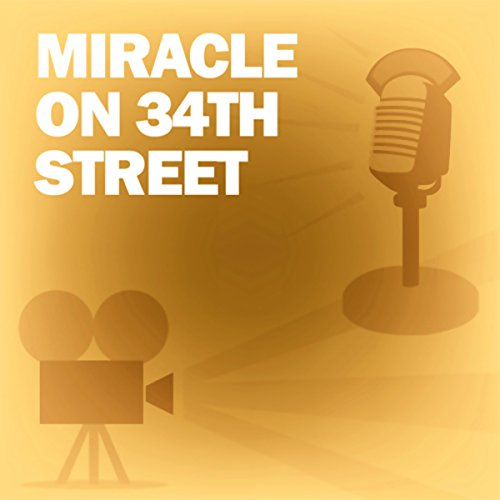 Miracle on 34th Street: Classic Movies on the Radio
