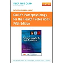 Pathophysiology Online for Gould's Pathophysiology for the Health Professions (Access Code