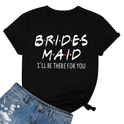 JELLYKIDS Women Ladies Teen Girl Short Sleeve Funny Bridesmaid I'll be There for You Bridal Party Shirts Top Tee Size M (Black)