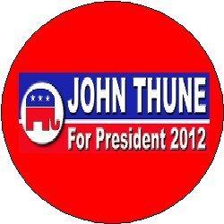 JOHN THUNE for PRESIDENT 2012 Political Pinback Button 1.25