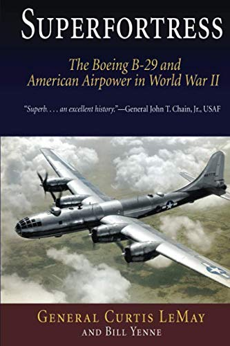 Superfortress: The Boeing B-29 and American Airpower in World War II ()