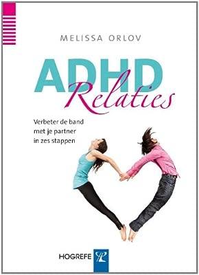 ADHD relaties: verbeter de band met je partner in zes ...