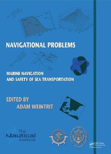 Download Marine Navigation and Safety of Sea Transportation: Navigational Problems Pdf
