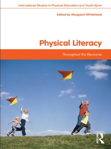 Physical Literacy: Throughout the Lifecourse (Routledge Studies in Physical Education and Youth Sport) Pdf