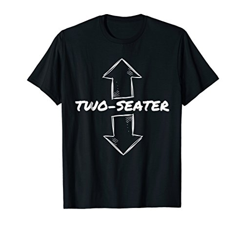 Two Seater Funny Adult Humor Popular Quote T-Shirt