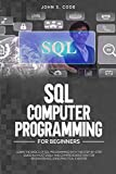 SQL COMPUTER PROGRAMMING FOR BEGINNERS: LEARN THE