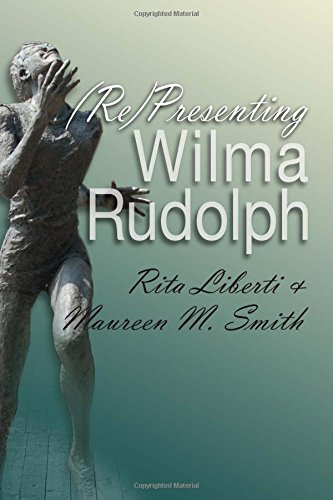 (Re) Presenting Wilma Rudolph (Sports and Entertainment)