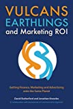 Vulcans, Earthlings and Marketing ROI, David Rutherford and Jonathan Knowles, 1554580315