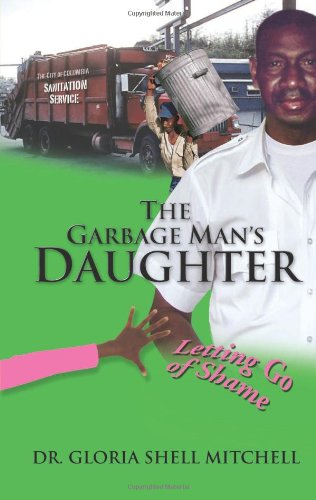 The Garbage Man's Daughter: Letting Go of Shame PDF